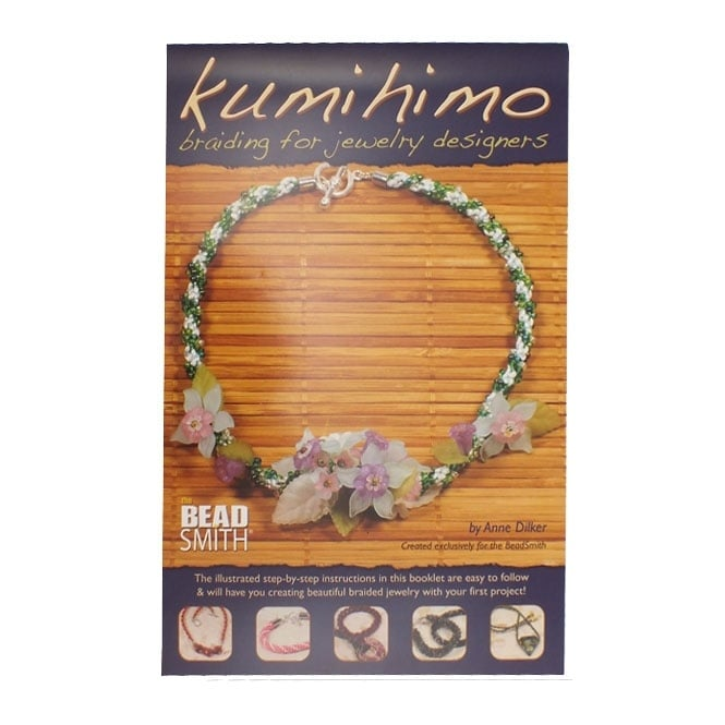 Beadsmith Kumihimo: Braiding for Jewelry Designers by Anne Dilker